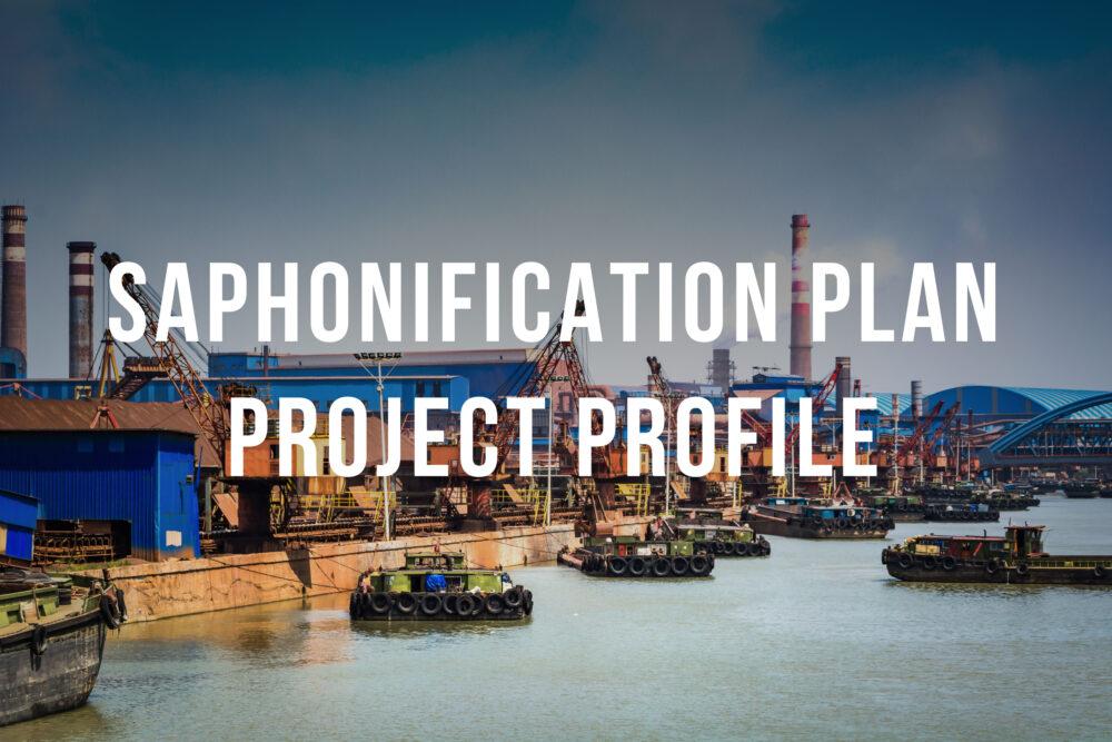 SAPHONIFICATION PLAN PROJECT PROFILE