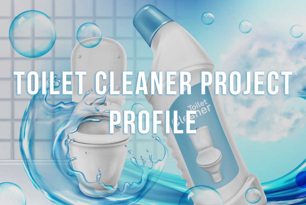 TOILET CLEANER PROJECT PROFILE