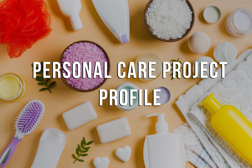 personal care project profile